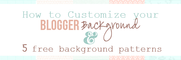 How to Customize Your Blogger Background with 5 Freebies!