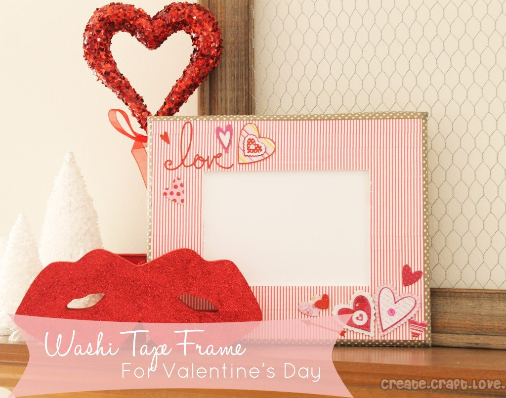 Washi Tape Valentines Day Frame via Create Craft Love