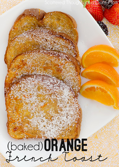 orange french toast via Scattered Thoughts of a Crafty Mom