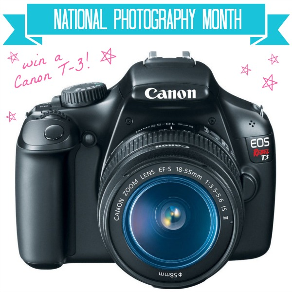National Photography Month Canon T-3 Giveaway