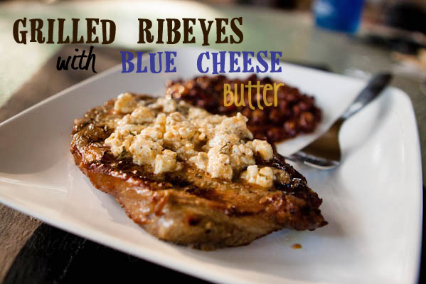 grilled ribeyes with blue cheese butter
