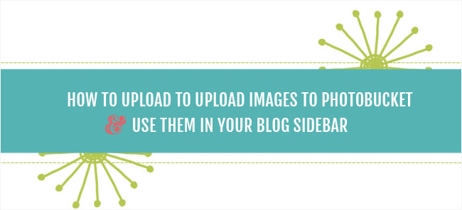How to Upload to Photobucket – Video Tutorial