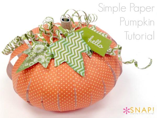 Simple Paper Pumpkin Tutorial via Snap https://taunieverett.com