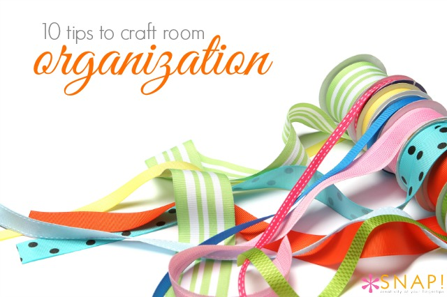 10 Tips to Craft Room Organization