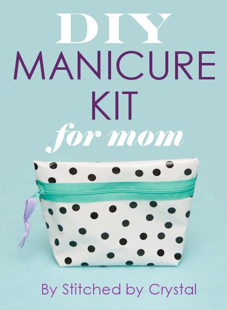 DIY Manicure Kit for Mom