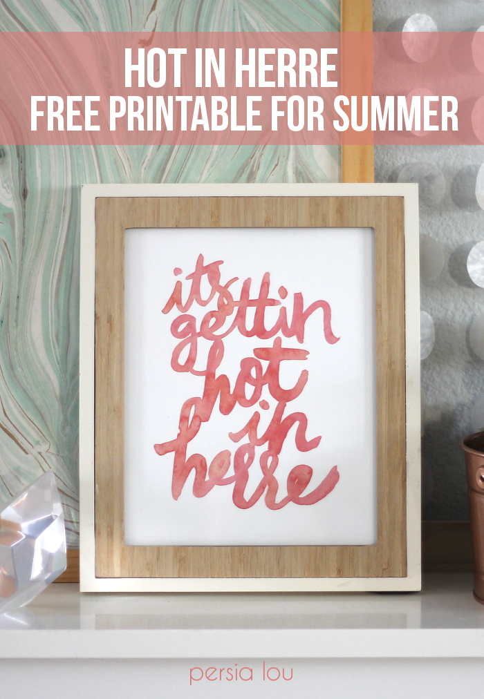 Hot in Here Printable via Persia Lou