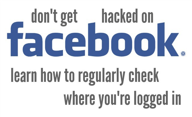 Facebook Security: Where You're Logged In?