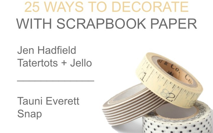 25 Ways to Decorate with Scrapbook Paper