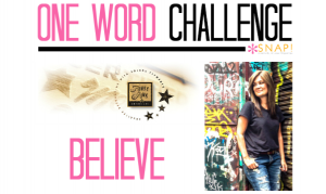 One Word Goal Challenge: Funky Junk Interiors | Believe via @SnapConf
