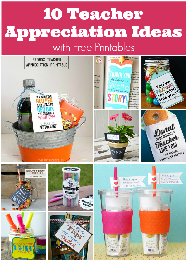 10 Teacher Appreciation Ideas with Free Printables