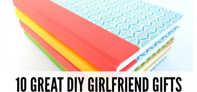 10 Great DIY Gifts for Girlfriends Feature