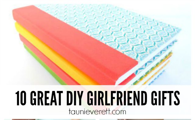 10 DIY Gifts for Girlfriends