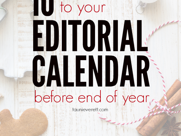 10 Posts to Add to Your Editorial Calendar Before End of Year