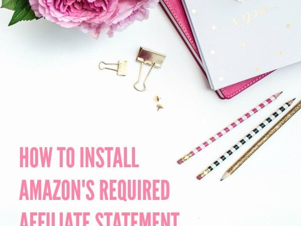 Don't Lose Income: Properly Install Amazon's Affiliate Disclosure Policy