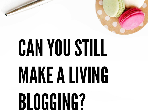 Can You Still Make a Living Blogging?