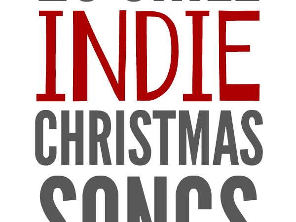 25 Chill Indie Christmas Songs