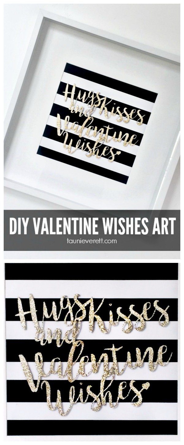 Create this Valentine Wishes Art for less than $10 in under 30 min.