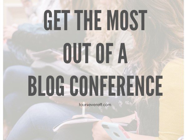 How to Get the Most Out of a Blogger Conference