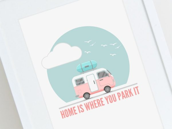 Free Home is Where You Park It Print
