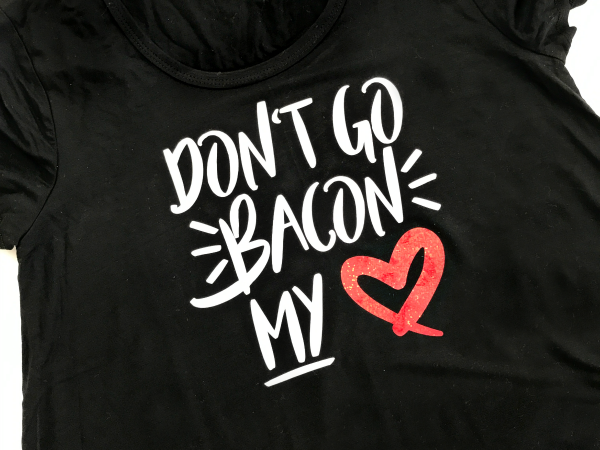 Don't Go Bacon My Heart Cut File + T-Shirt
