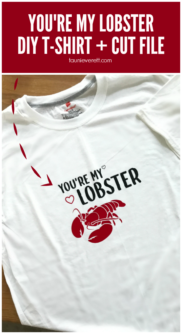 """You're My Lobster"" Cut File and DIY T-Shirt Instructions by Tauni Everett"