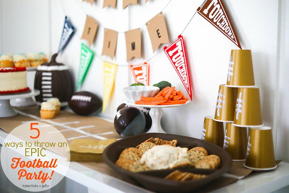 Five ways to throw an epic football party 1 1