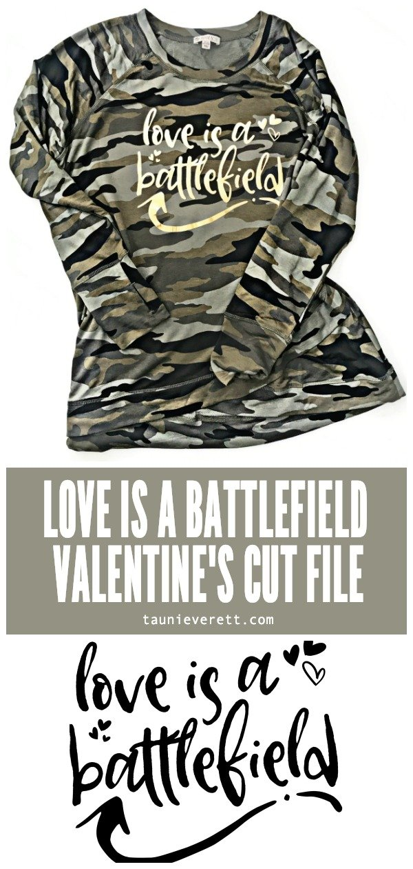 Love is a battlefield cut file diy valentines day shirt © tauni everett hero