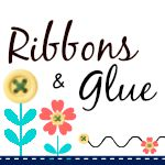 Ribbons and Glue