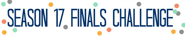 Season 17 Finals Challenge